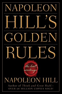 Napoleon Hill's Golden Rules By Hill, Napoleon